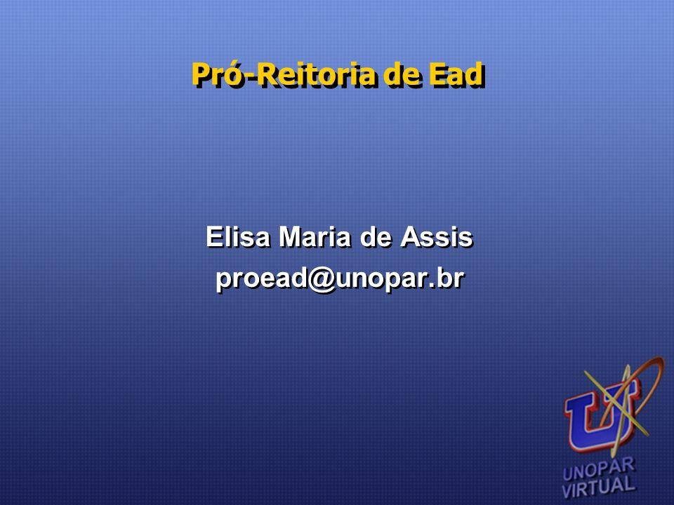 Pró-Reitoria de Ead Elisa Maria de Assis proead@unopar.br Elisa Maria de Assis proead@unopar.br