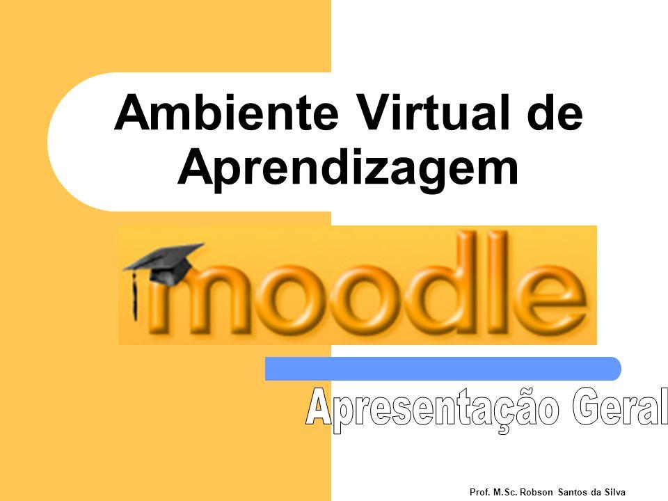 Ambiente Virtual de Aprendizagem Prof. M.Sc. Robson Santos da Silva