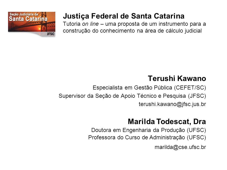 Justiça Federal de Santa Catarina Tutoria on line – uma proposta de um instrumento para a construção do conhecimento na área de cálculo judicial Por que um instrumento.