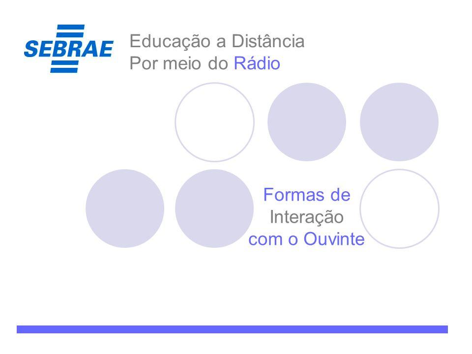 Formas de Interação com o Ouvinte Educação a Distância Por meio do Rádio