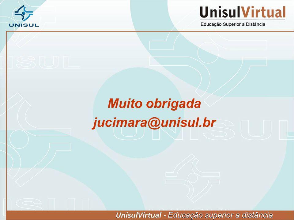 Muito obrigada jucimara@unisul.br