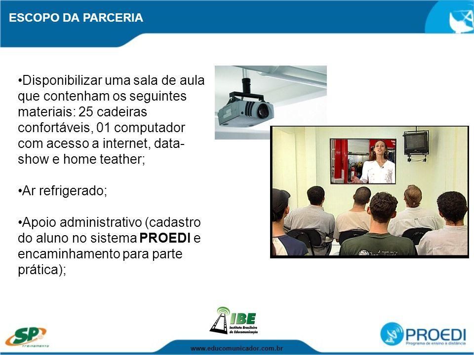 ESCOPO DA PARCERIA Disponibilizar uma sala de aula que contenham os seguintes materiais: 25 cadeiras confortáveis, 01 computador com acesso a internet