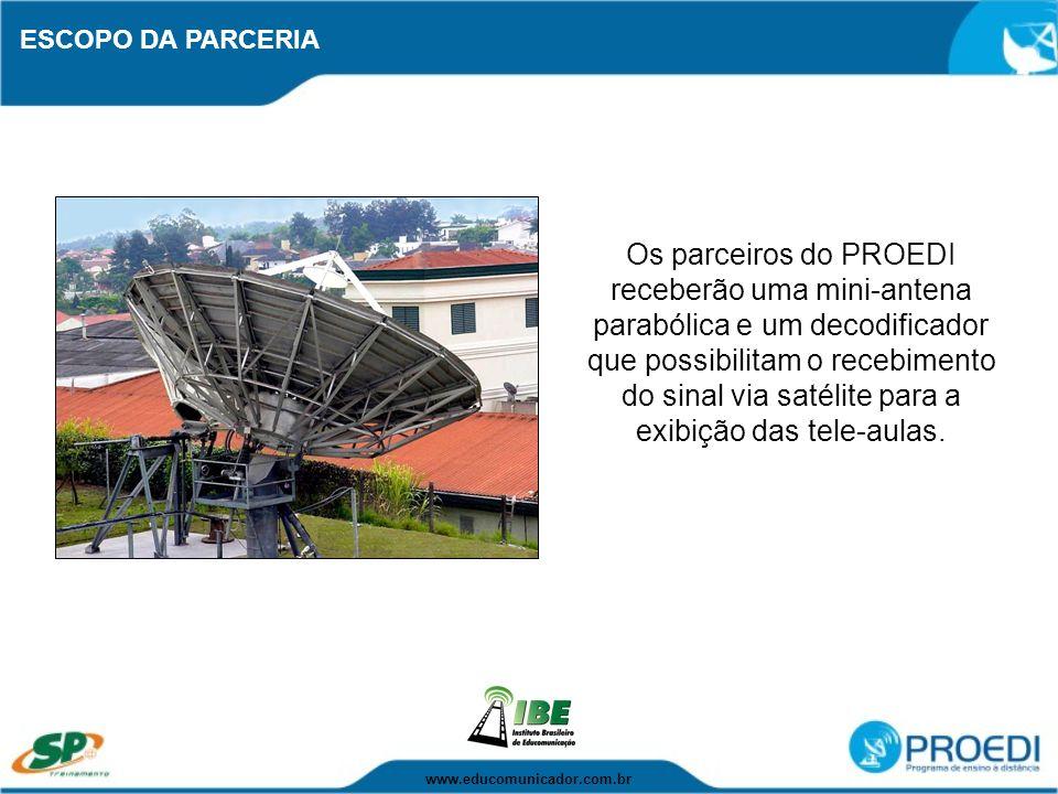 ESCOPO DA PARCERIA Os parceiros do PROEDI receberão uma mini-antena parabólica e um decodificador que possibilitam o recebimento do sinal via satélite