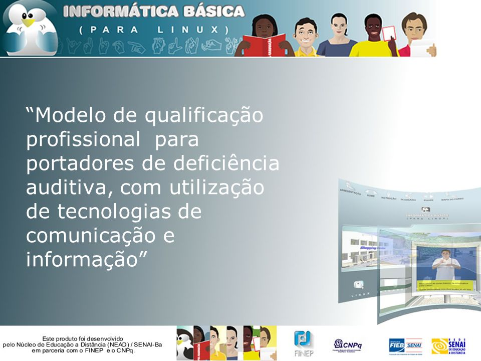 Modelo de qualificação profissional para portadores de deficiência auditiva, com utilização de tecnologias de comunicação e informação