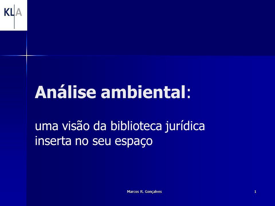 Marcos R. Gonçalves 1 Análise ambiental: uma visão da biblioteca jurídica inserta no seu espaço