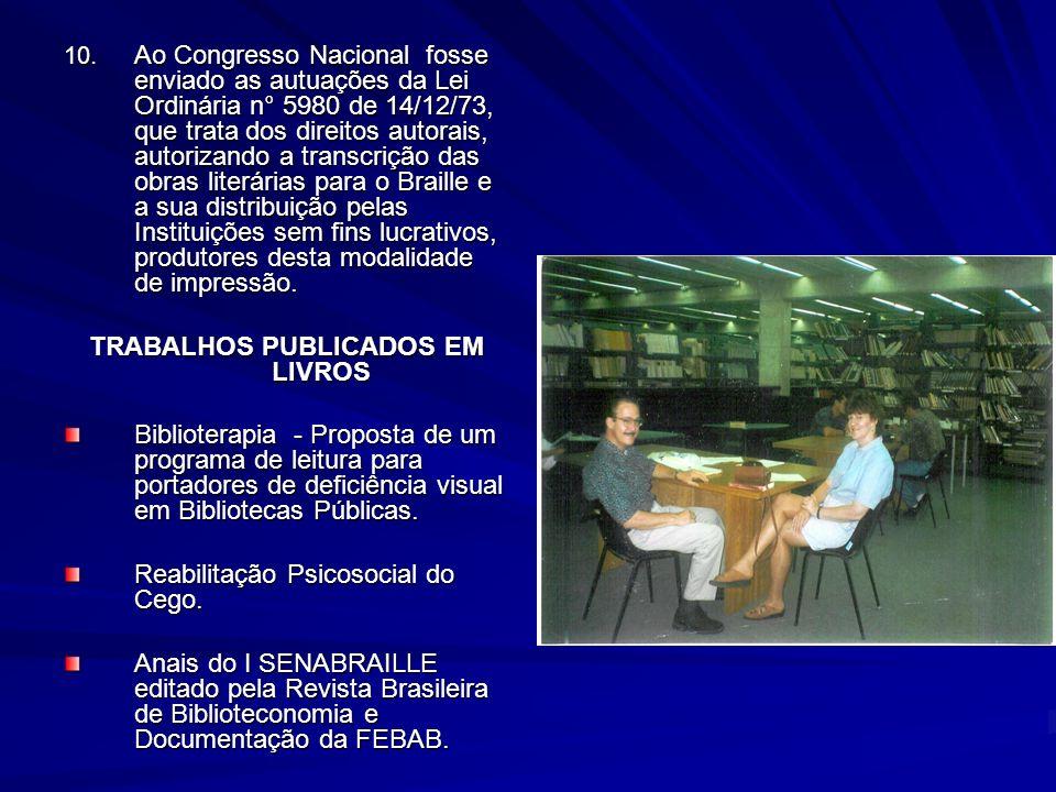 10. Ao Congresso Nacional fosse enviado as autuações da Lei Ordinária n° 5980 de 14/12/73, que trata dos direitos autorais, autorizando a transcrição