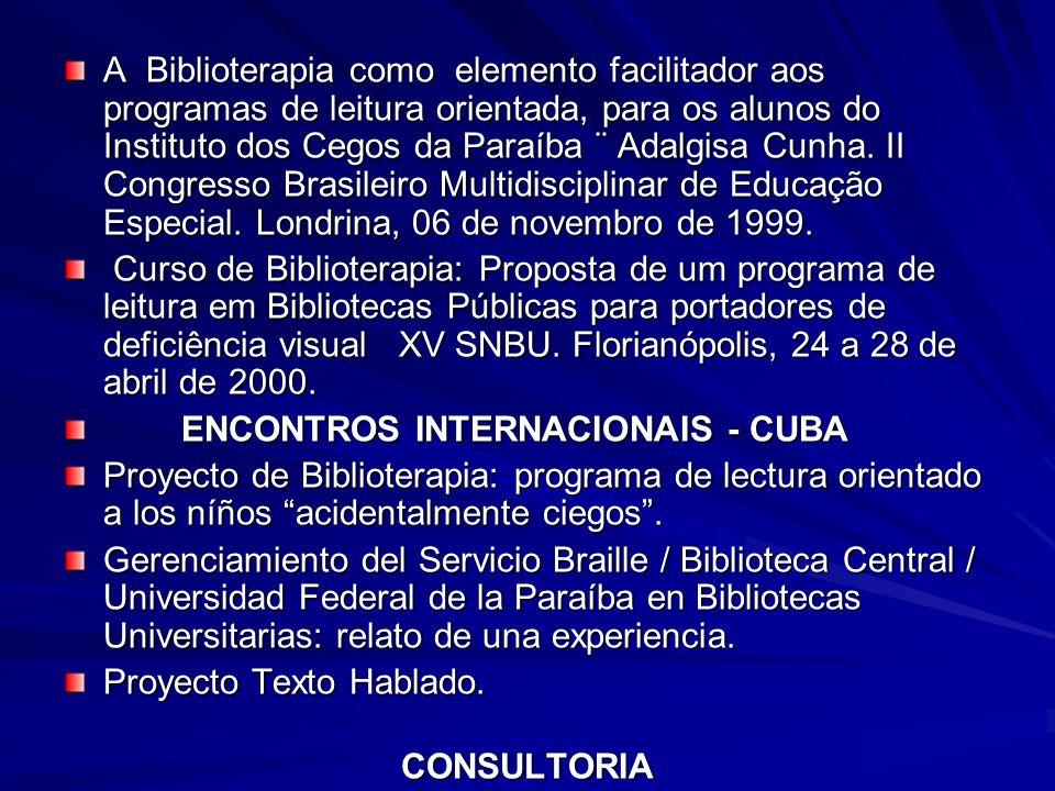 A Biblioterapia como elemento facilitador aos programas de leitura orientada, para os alunos do Instituto dos Cegos da Paraíba ¨ Adalgisa Cunha. II Co