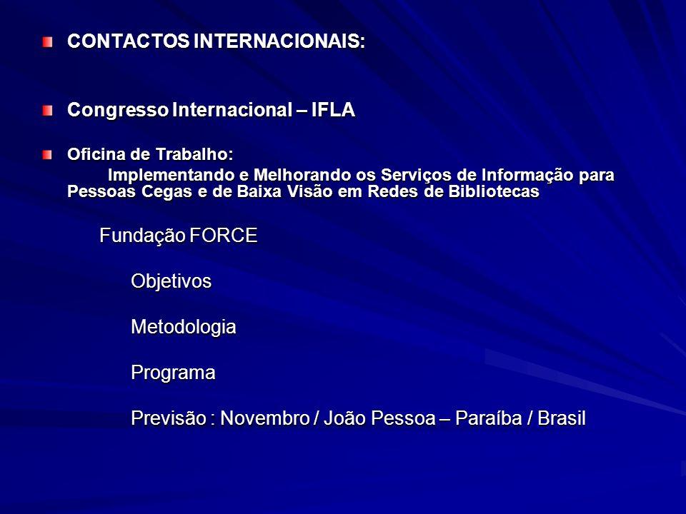 CONTACTOS INTERNACIONAIS: Congresso Internacional – IFLA Oficina de Trabalho: Implementando e Melhorando os Serviços de Informação para Pessoas Cegas