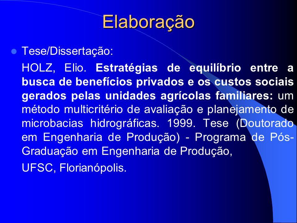 Elaboração Tese/Dissertação: HOLZ, Elio. Estratégias de equilíbrio entre a busca de benefícios privados e os custos sociais gerados pelas unidades agr