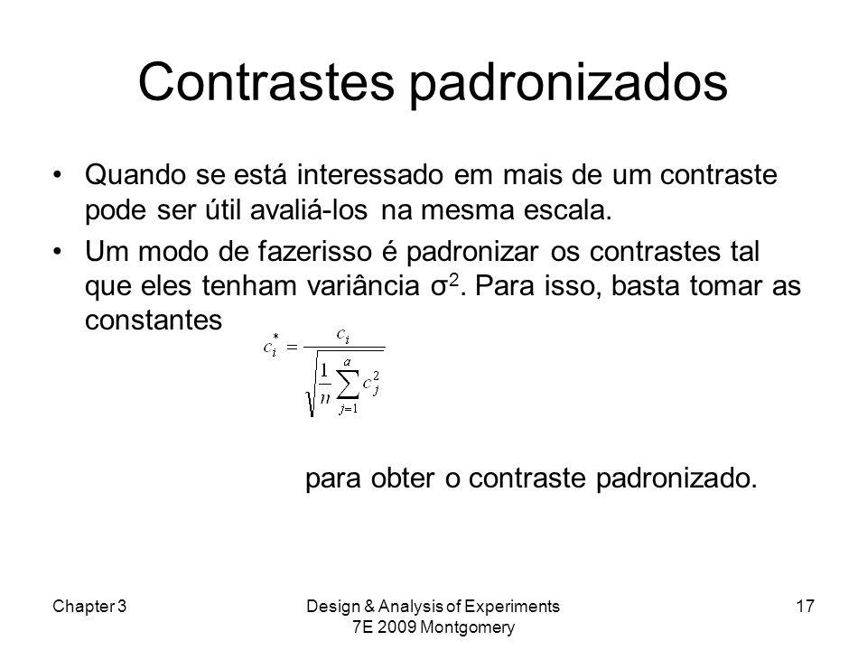 Contrastes padronizados Quando se está interessado em mais de um contraste pode ser útil avaliá-los na mesma escala. Um modo de fazerisso é padronizar