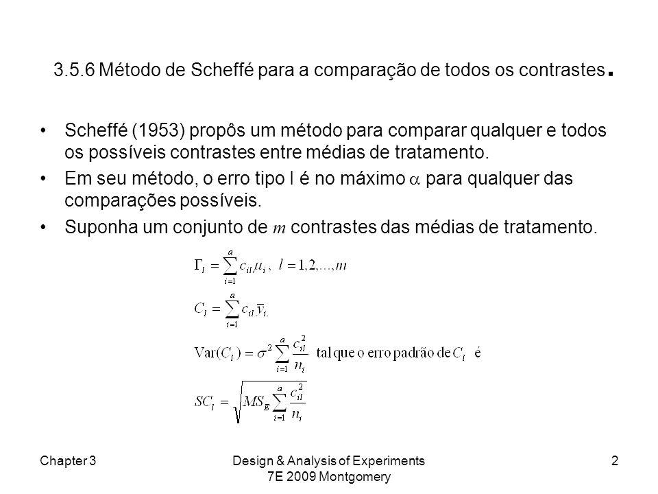 3.5.6 Método de Scheffé para a comparação de todos os contrastes. Scheffé (1953) propôs um método para comparar qualquer e todos os possíveis contrast