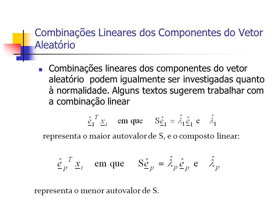 Combinações Lineares dos Componentes do Vetor Aleatório Combinações lineares dos componentes do vetor aleatório podem igualmente ser investigadas quan