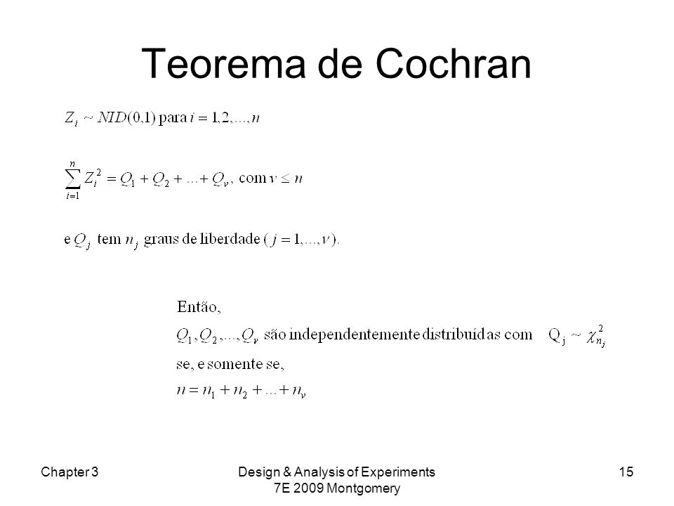 Chapter 3Design & Analysis of Experiments 7E 2009 Montgomery 15 Teorema de Cochran