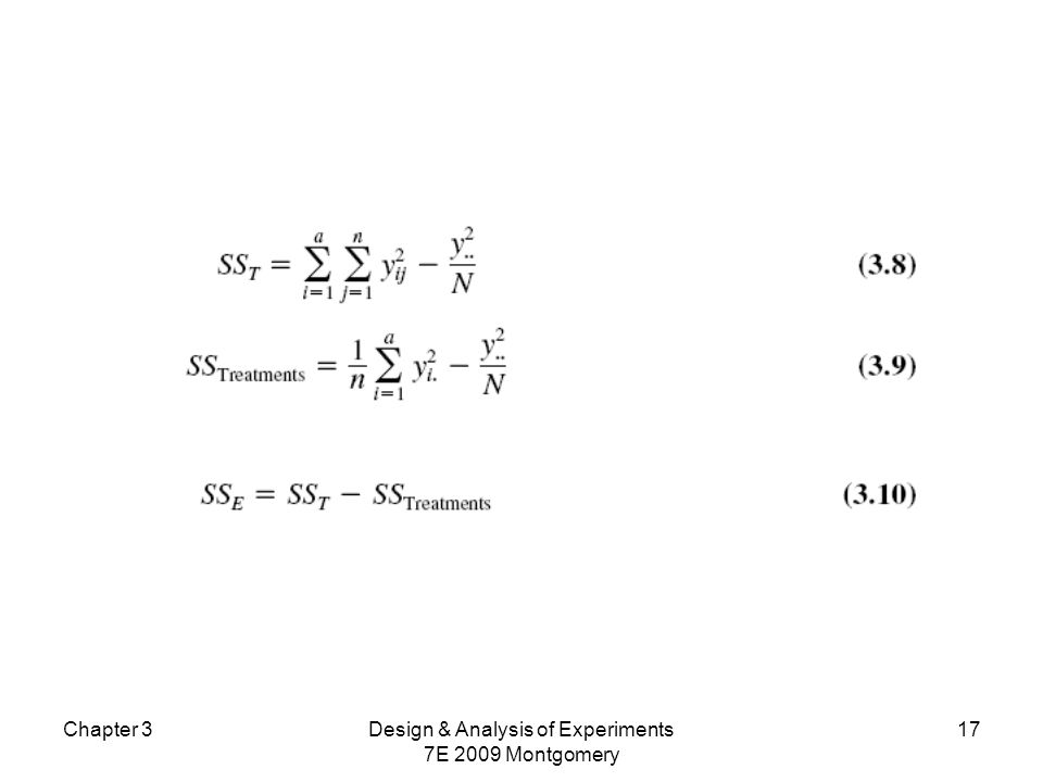 Chapter 3Design & Analysis of Experiments 7E 2009 Montgomery 17