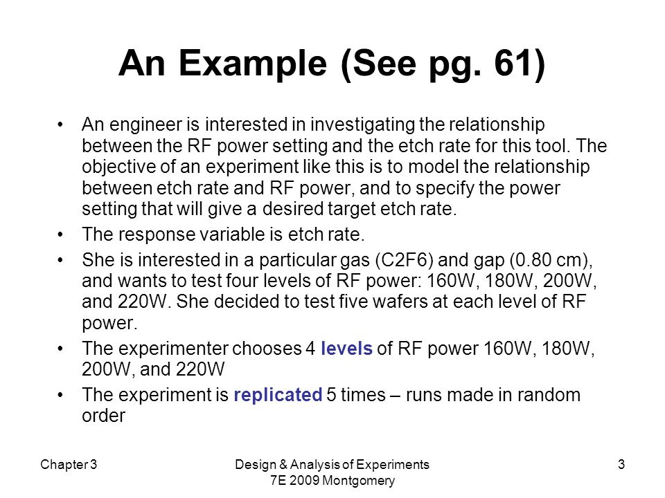 Chapter 3Design & Analysis of Experiments 7E 2009 Montgomery 3 An Example (See pg.