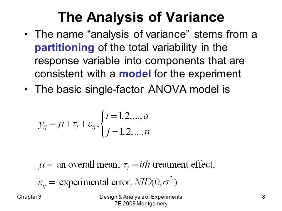 Chapter 3Design & Analysis of Experiments 7E 2009 Montgomery 9 Models for the Data There are several ways to write a model for the data: