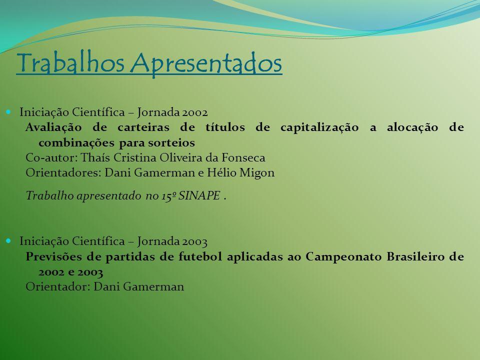 Iniciação Científica – Jornada 2002 Avaliação de carteiras de títulos de capitalização a alocação de combinações para sorteios Co-autor: Thaís Cristin