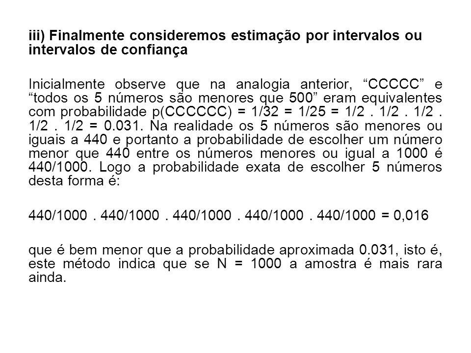 Vamos agora testar as hipóteses: N = 900, 800, 700 etc.
