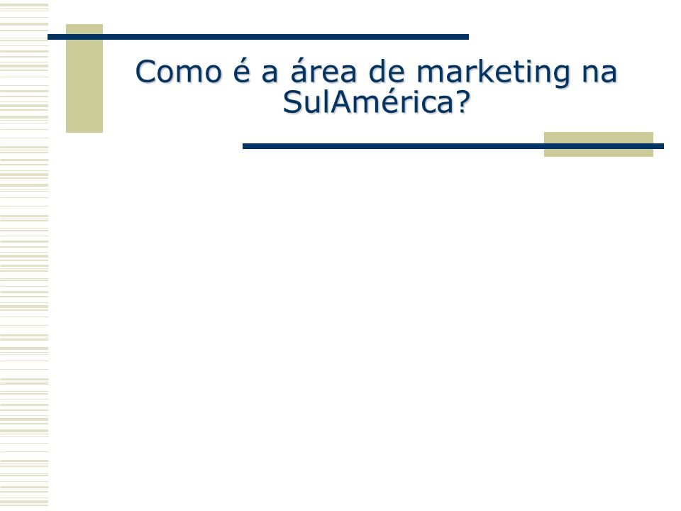 Como é a área de marketing na SulAmérica?