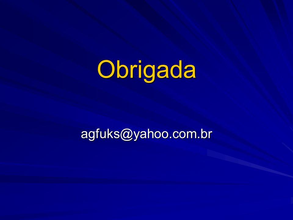 Obrigada agfuks@yahoo.com.br