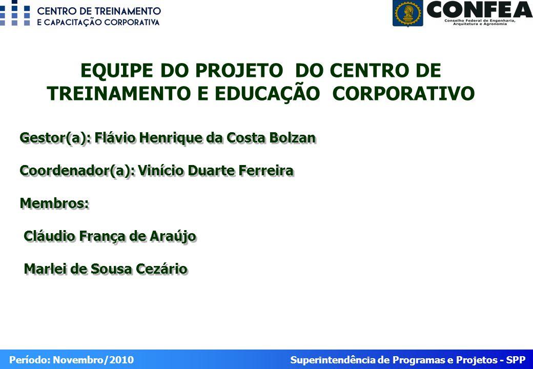 Superintendência de Programas e Projetos - SPP Período: Novembro/2010 Portfólio 2010 C ENTRO DE TREINAMENTO E CAPACITAÇÃO CORPORATIVOA