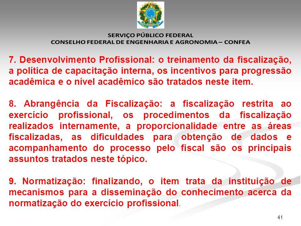 41 7. Desenvolvimento Profissional: o treinamento da fiscalização, a política de capacitação interna, os incentivos para progressão acadêmica e o níve