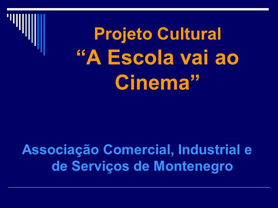 Projeto Cultural A Escola vai ao Cinema Associação Comercial, Industrial e de Serviços de Montenegro