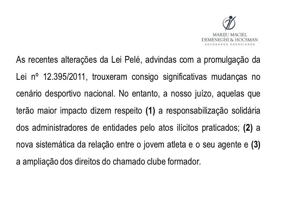 As recentes alterações da Lei Pelé, advindas com a promulgação da Lei nº 12.395/2011, trouxeram consigo significativas mudanças no cenário desportivo