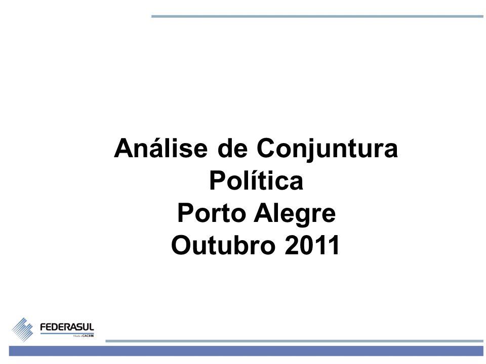 1 Análise de Conjuntura Política Porto Alegre Outubro 2011