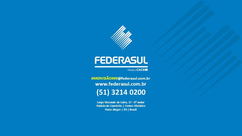 ###DIVISÃO###@federasul.com.br www.federasul.com.br (51) 3214 0200 Largo Visconde de Cairu, 17 - 6º andar Palácio do Comércio | Centro Histórico Porto