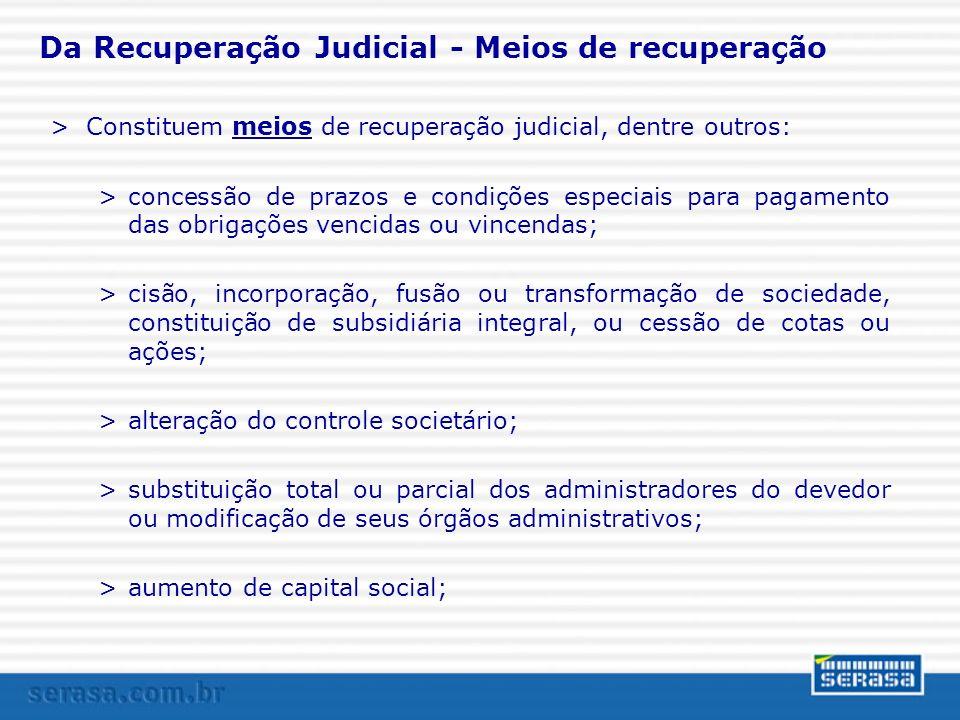 Da Recuperação Judicial - Meios de recuperação >Constituem meios de recuperação judicial, dentre outros: >concessão de prazos e condições especiais pa