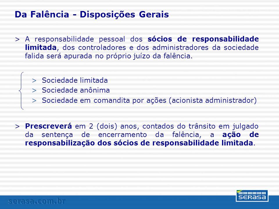 Da Falência - Disposições Gerais >A responsabilidade pessoal dos sócios de responsabilidade limitada, dos controladores e dos administradores da socie
