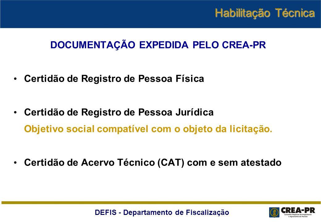 DEFIS - Departamento de Fiscalização DOCUMENTAÇÃO EXPEDIDA PELO CREA-PR Certidão de Registro de Pessoa Física Certidão de Registro de Pessoa Jurídica