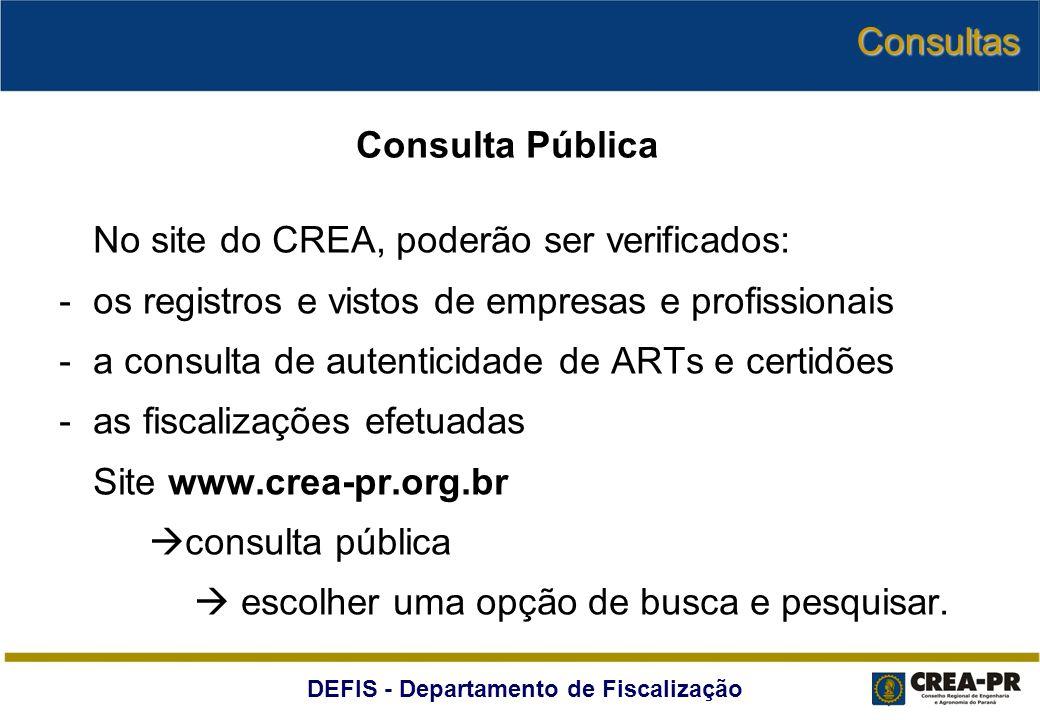 DEFIS - Departamento de Fiscalização No site do CREA, poderão ser verificados: -os registros e vistos de empresas e profissionais -a consulta de auten