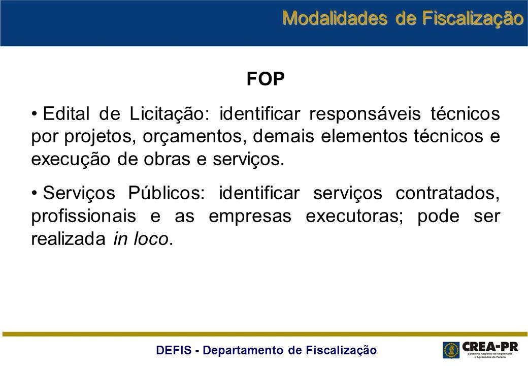 DEFIS - Departamento de Fiscalização FOP Edital de Licitação: identificar responsáveis técnicos por projetos, orçamentos, demais elementos técnicos e
