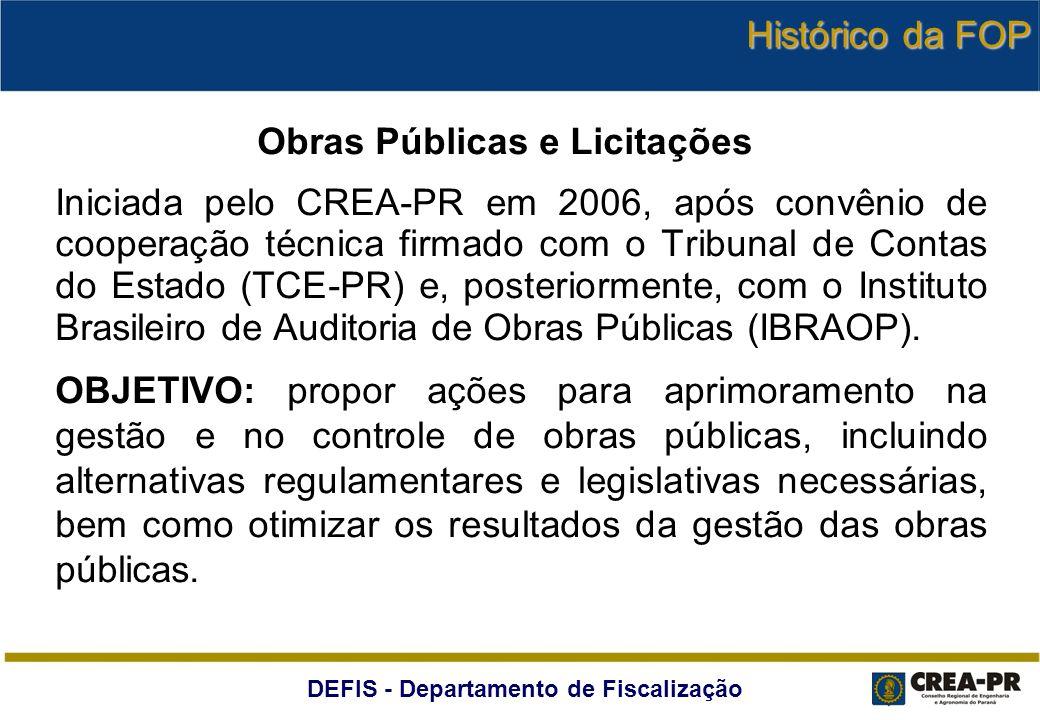 DEFIS - Departamento de Fiscalização Obras Públicas e Licitações Iniciada pelo CREA-PR em 2006, após convênio de cooperação técnica firmado com o Trib
