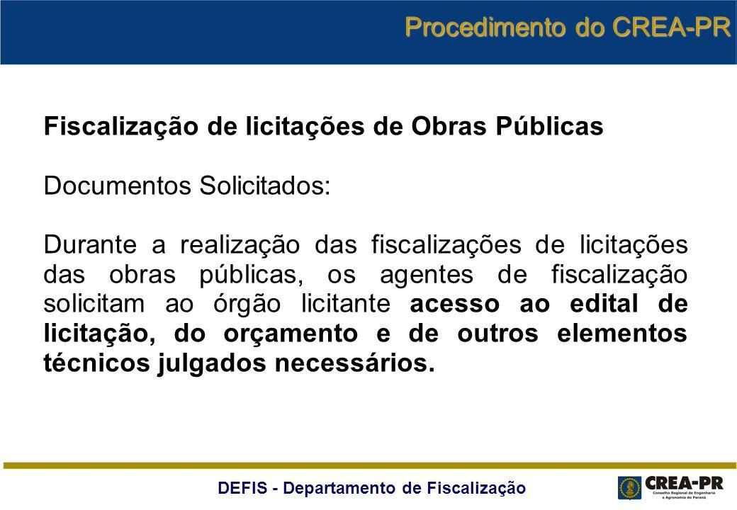 DEFIS - Departamento de Fiscalização Fiscalização de licitações de Obras Públicas Documentos Solicitados: Durante a realização das fiscalizações de li