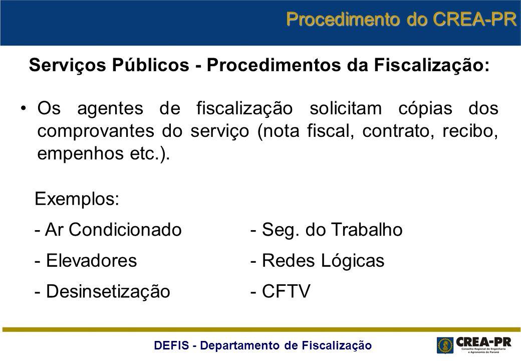 DEFIS - Departamento de Fiscalização Serviços Públicos - Procedimentos da Fiscalização: Os agentes de fiscalização solicitam cópias dos comprovantes d