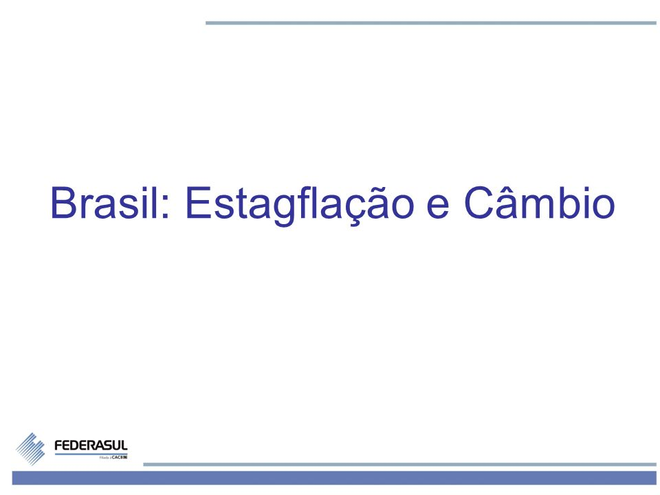 2 Estagflação no Brasil.
