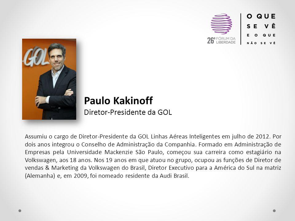 Paulo Kakinoff Diretor-Presidente da GOL Assumiu o cargo de Diretor-Presidente da GOL Linhas Aéreas Inteligentes em julho de 2012. Por dois anos integ