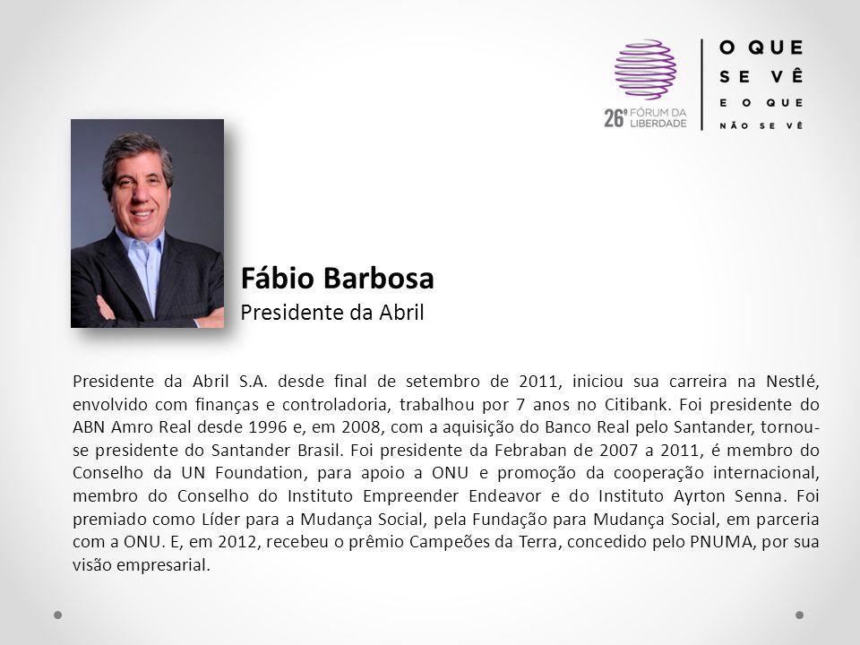Fábio Barbosa Presidente da Abril Presidente da Abril S.A. desde final de setembro de 2011, iniciou sua carreira na Nestlé, envolvido com finanças e c