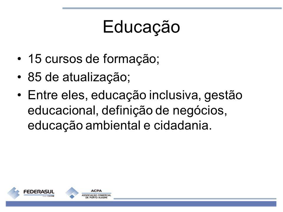 Educação 15 cursos de formação; 85 de atualização; Entre eles, educação inclusiva, gestão educacional, definição de negócios, educação ambiental e cid