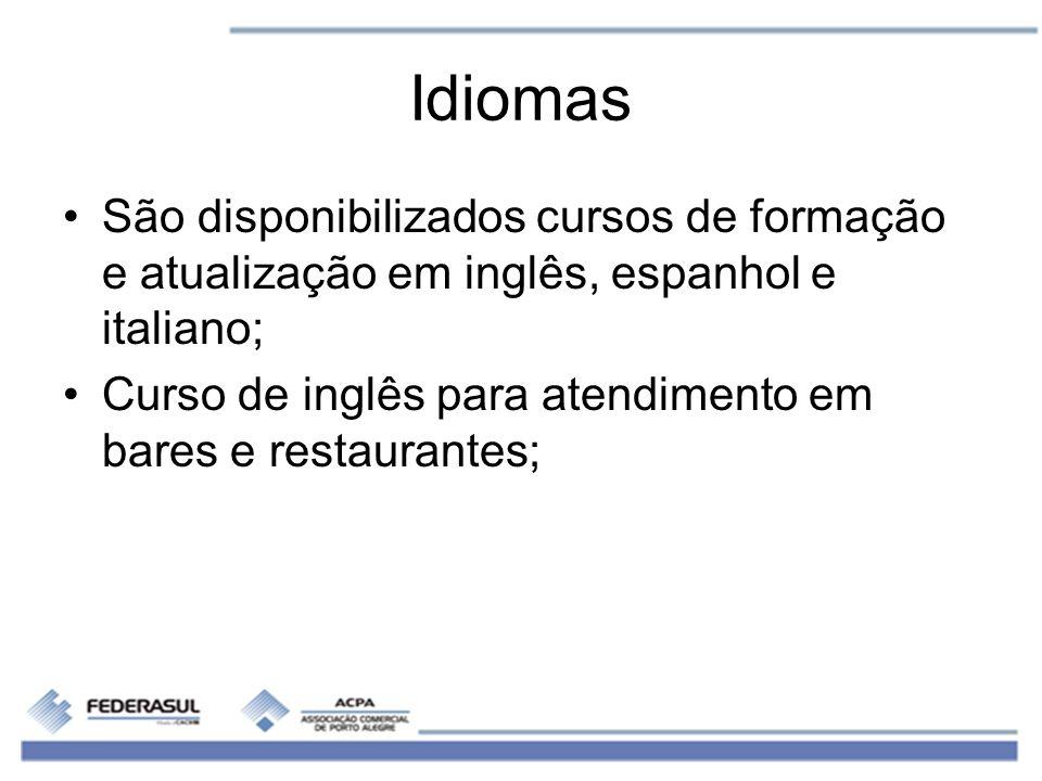 Idiomas São disponibilizados cursos de formação e atualização em inglês, espanhol e italiano; Curso de inglês para atendimento em bares e restaurantes
