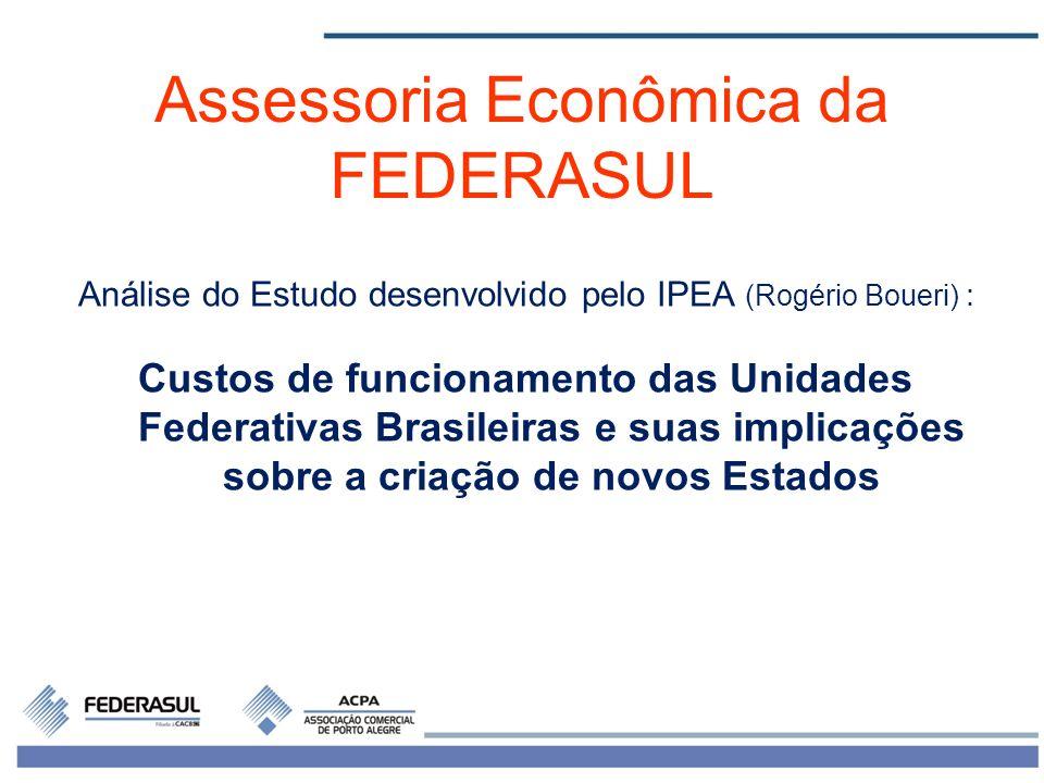 2 Estudo estima os custos de criação de novos estados brasileiros, a partir dos gastos públicos nas unidades federativas existentes Os valores foram obtidos a partir de estimativas que levaram em conta os dados observados em 2005.