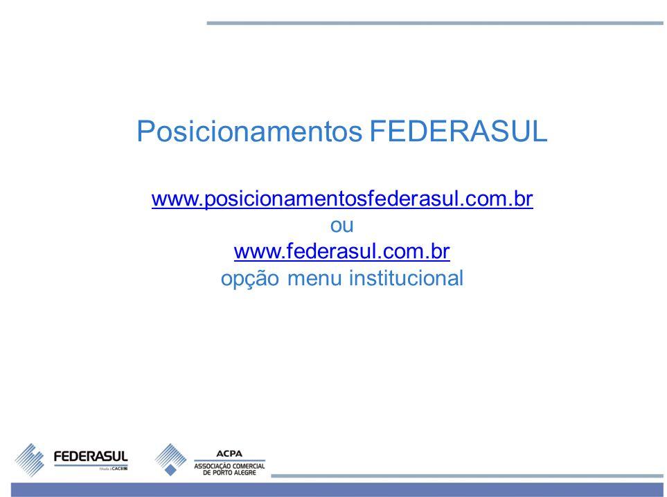 Posicionamentos FEDERASUL www.posicionamentosfederasul.com.br ou www.federasul.com.br opção menu institucional