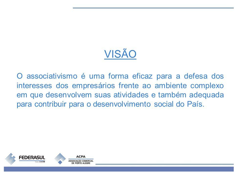 VISÃO O associativismo é uma forma eficaz para a defesa dos interesses dos empresários frente ao ambiente complexo em que desenvolvem suas atividades