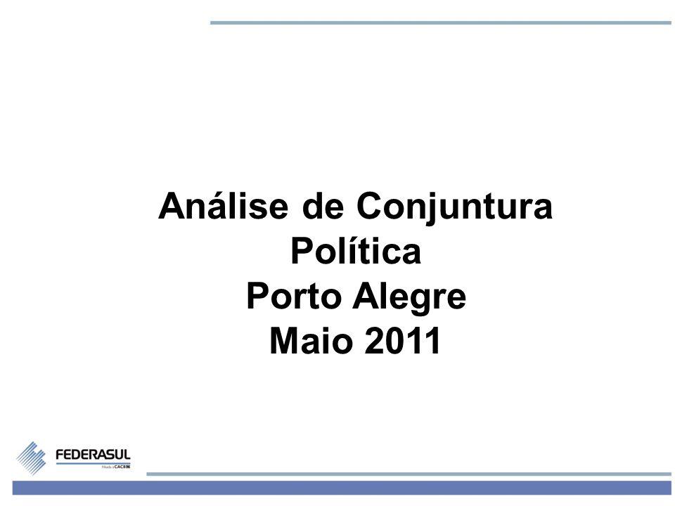 1 Análise de Conjuntura Política Porto Alegre Maio 2011