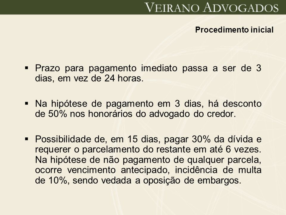 DEFESA DO DEVEDOR Embargos à execução podem ser opostos sem garantia do juízo, no prazo de 15 dias.