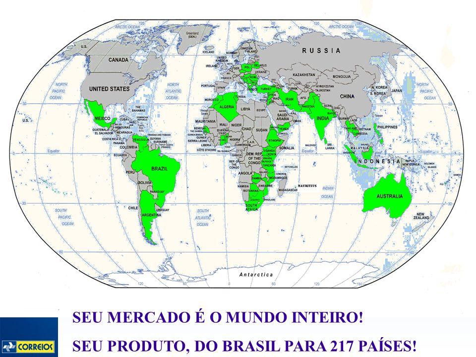 SEU MERCADO É O MUNDO INTEIRO! SEU PRODUTO, DO BRASIL PARA 217 PAÍSES!