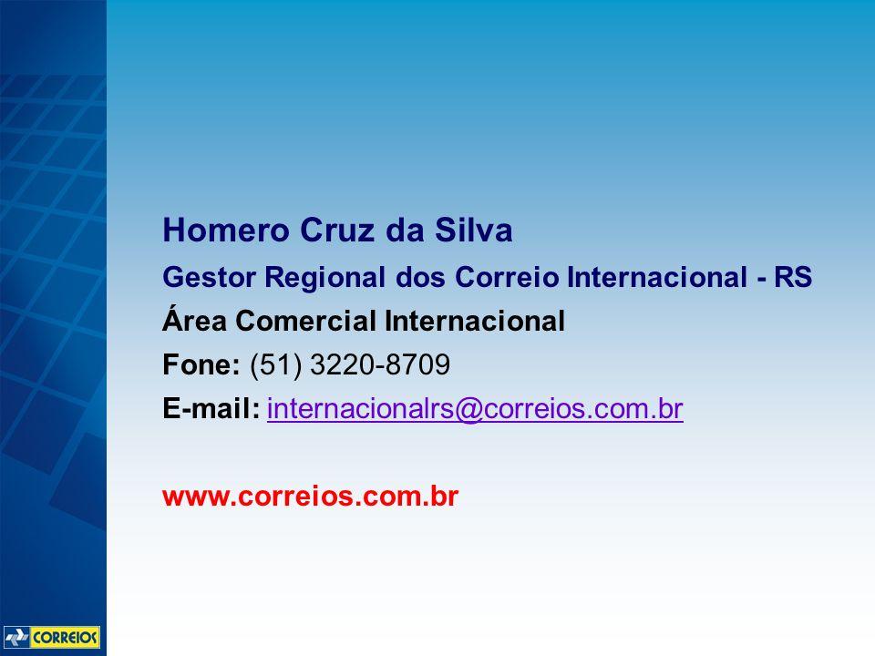 Homero Cruz da Silva Gestor Regional dos Correio Internacional - RS Área Comercial Internacional Fone: (51) 3220-8709 E-mail: internacionalrs@correios